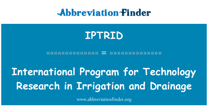 IPTRID: International Program for Technology Research in Irrigation and Drainage