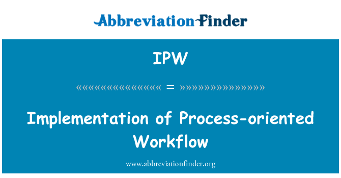 IPW: Implementation of Process-oriented Workflow