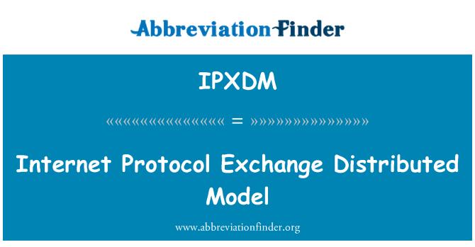 IPXDM: 互联网协议交换分布式的模型