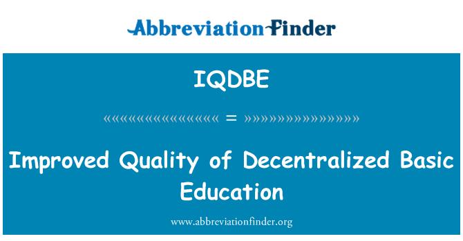 IQDBE: Mejora de la calidad de la educación básica descentralizada