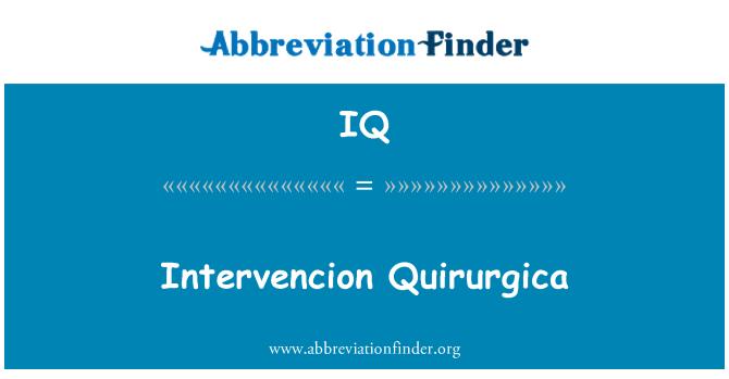 IQ: Intervencion Quirurgica