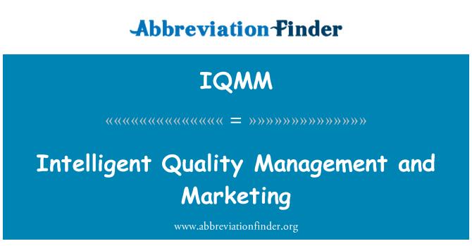 IQMM: Intelligent Quality Management and Marketing