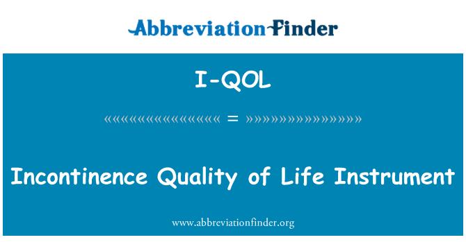 I-QOL: Incontinence Quality of Life Instrument