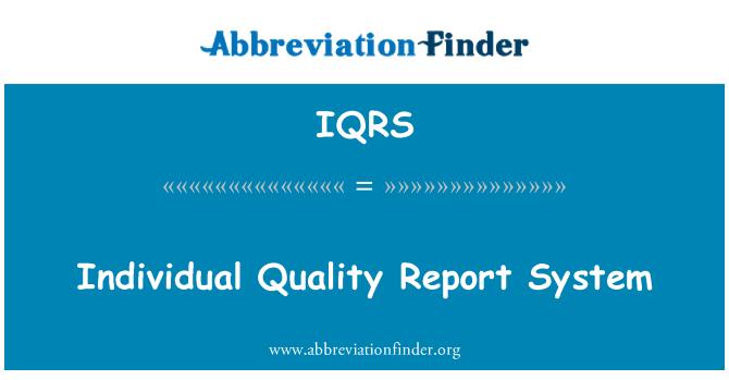 IQRS: Sustav pojedinačne kvalitete izvješće