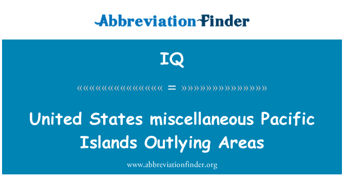 IQ: United States miscellaneous Pacific Islands Outlying Areas