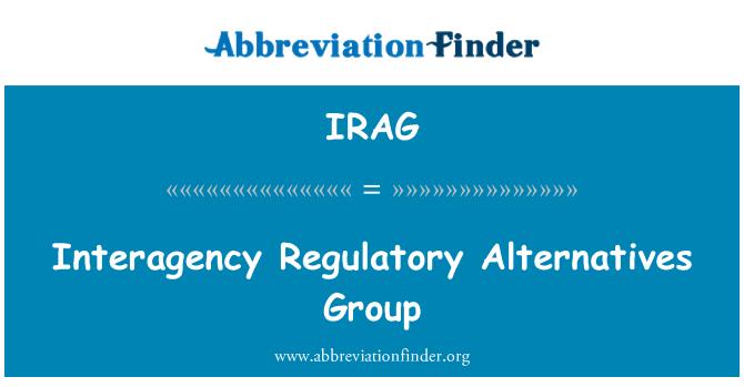 IRAG: Interagency Regulatory Alternatives Group