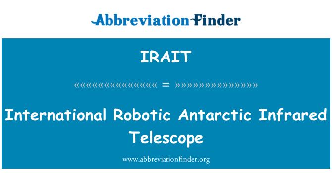 IRAIT: International Robotic Antarctic Infrared Telescope