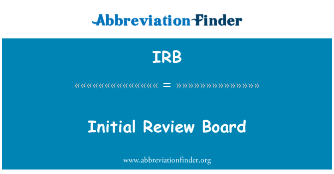 IRB: Initial Review Board