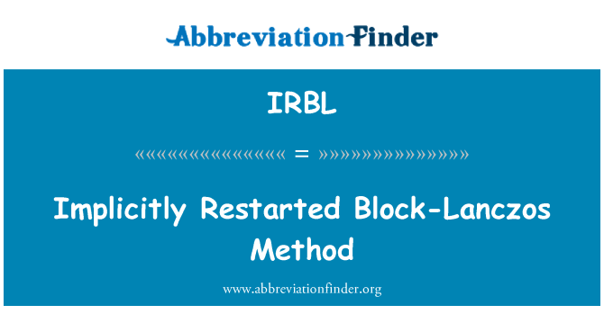 IRBL: Implicitly Restarted Block-Lanczos Method