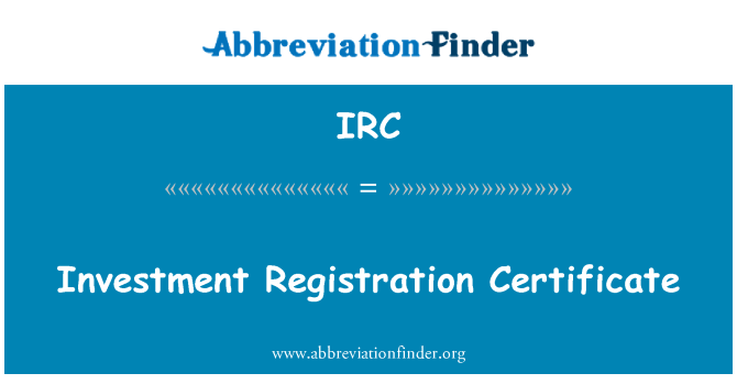 IRC: Investment Registration Certificate