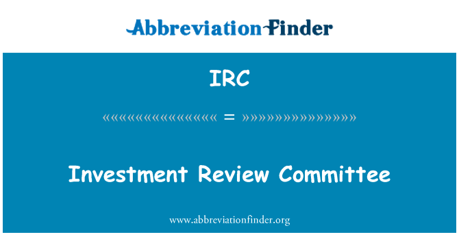 IRC: Investment Review Committee