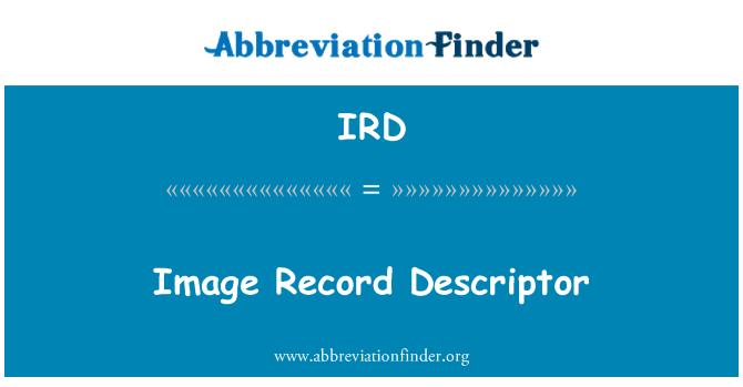 IRD: Image Record Descriptor