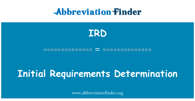 IRD: Initial Requirements Determination