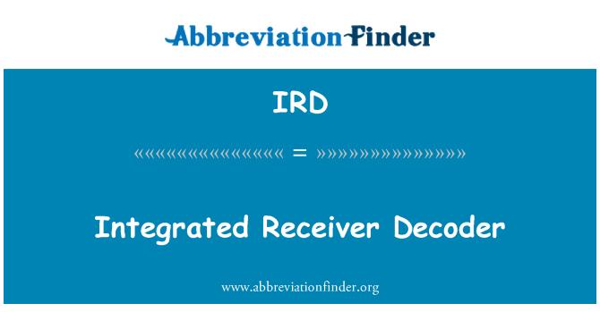 IRD: Integrated Receiver Decoder