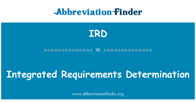 IRD: Integrated Requirements Determination