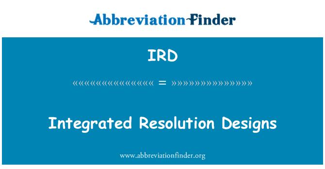 IRD: Integrated Resolution Designs
