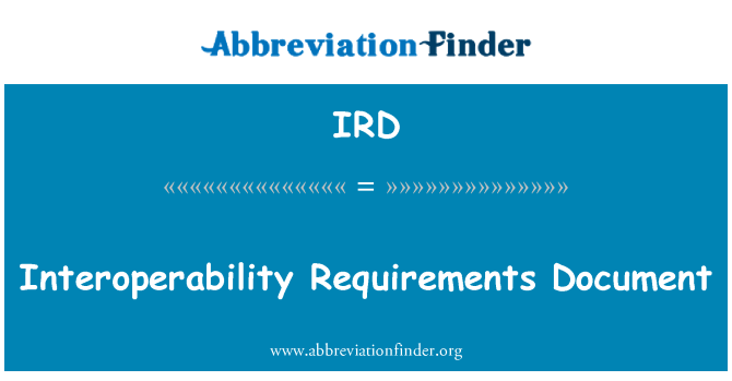 IRD: Interoperability Requirements Document
