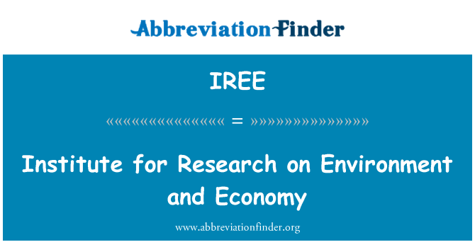 IREE: Institute for Research on Environment and Economy