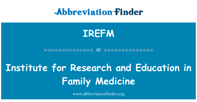 IREFM: Institute for Research and Education in Family Medicine