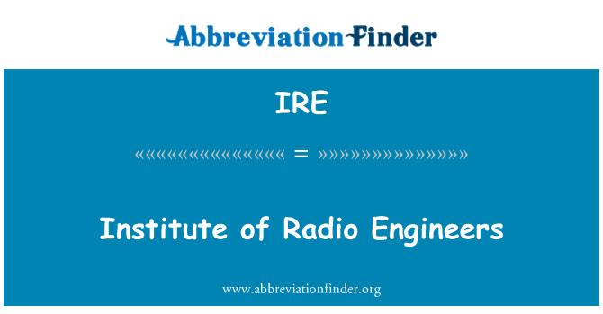 IRE: Institute of Radio Engineers