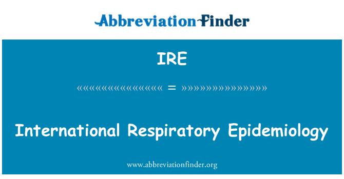 IRE: International Respiratory Epidemiology