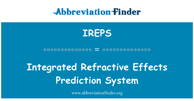IREPS: Integrated Refractive Effects Prediction System