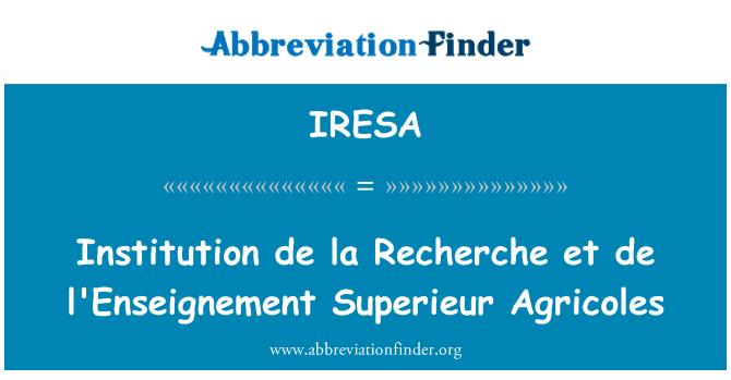 IRESA: Institution de la Recherche et de l'Enseignement Superieur Agricoles