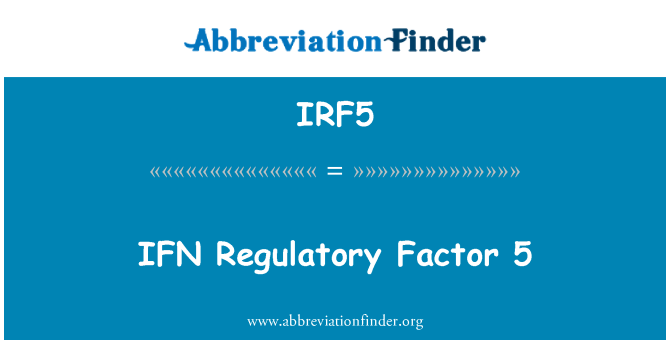 IRF5: IFN   Regulatory Factor 5