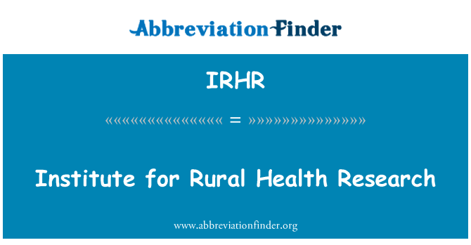 IRHR: Institute for Rural Health Research