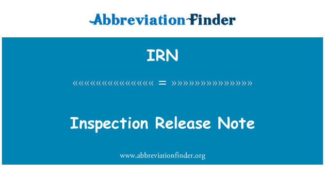IRN: Inspection Release Note
