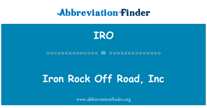 IRO: Iron Rock Off Road, Inc