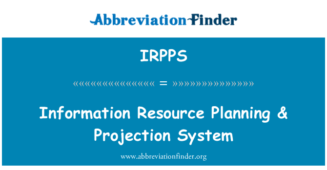 IRPPS: Information Resource Planning & Projection System