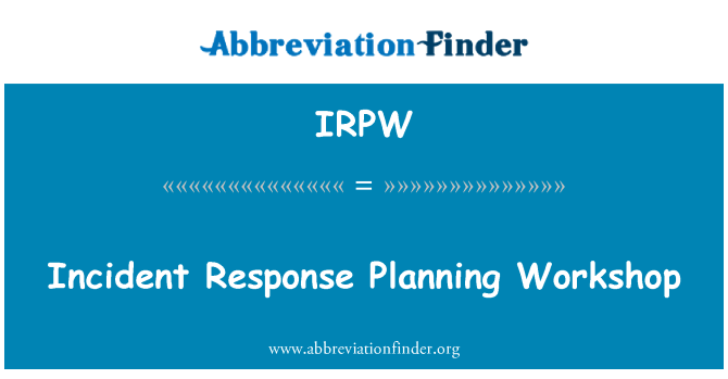 IRPW: Incident Response Planning Workshop