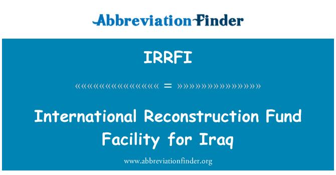IRRFI: International Reconstruction Fund Facility for Iraq