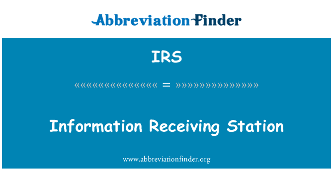 IRS: Information Receiving Station