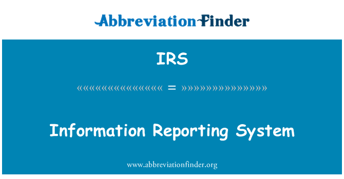 IRS: Information Reporting System
