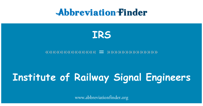 IRS: Institute of Railway Signal Engineers