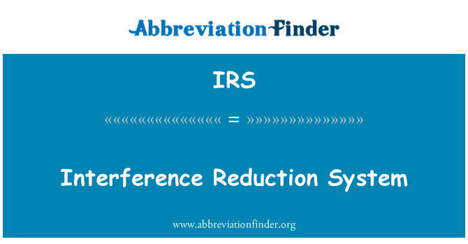 IRS: Interference Reduction System