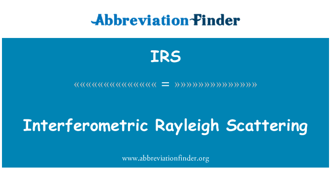 IRS: Interferometric Rayleigh Scattering