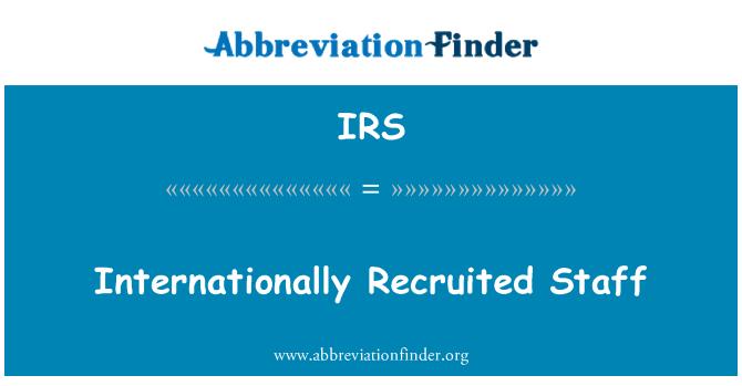 IRS: Internationally Recruited Staff