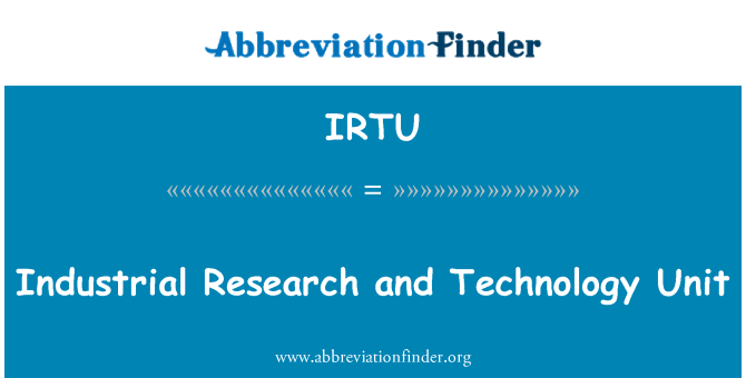 IRTU: Industrial Research and Technology Unit