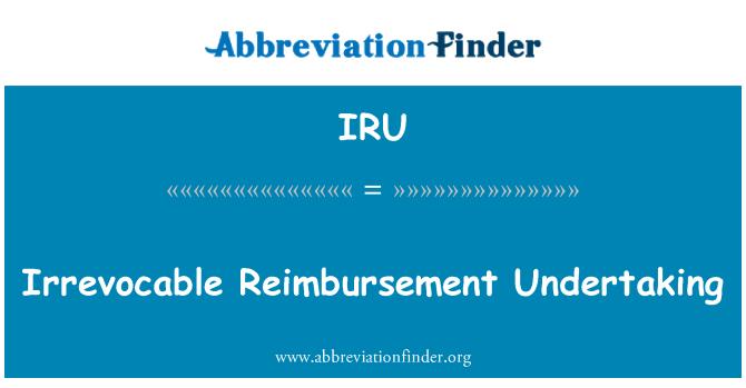 IRU: Irrevocable Reimbursement Undertaking