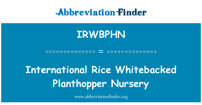 IRWBPHN: International Rice Whitebacked Planthopper Nursery