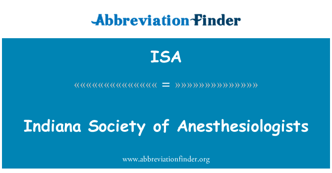 ISA: Indiana Society of Anesthesiologists