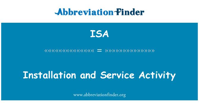 ISA: Installation and Service Activity