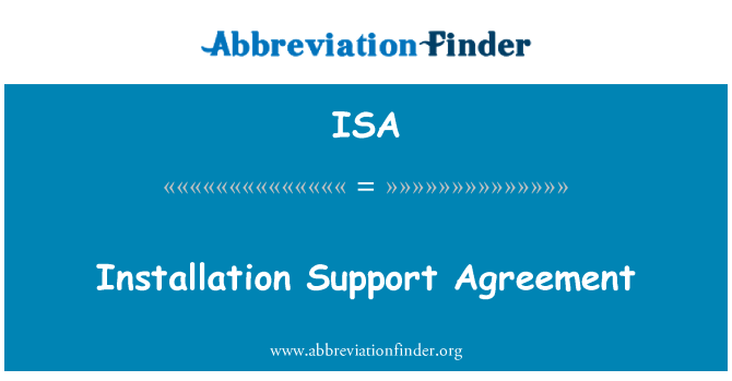 ISA: Installation Support Agreement