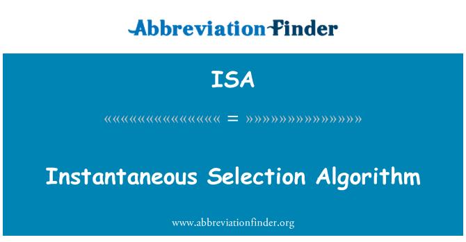 ISA: Instantaneous Selection Algorithm