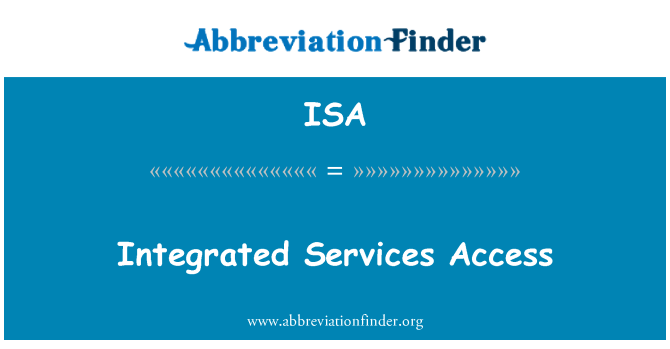 ISA: Integrated Services Access