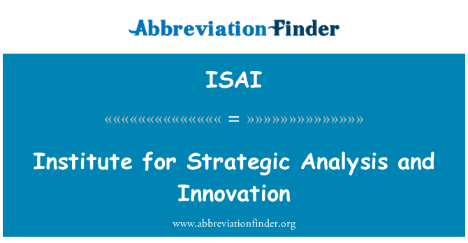 ISAI: Institute for Strategic Analysis and Innovation