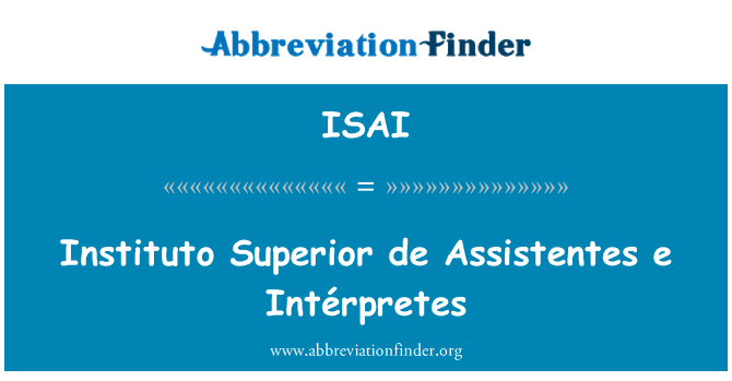 ISAI: Instituto Superior de Assistentes e Intérpretes